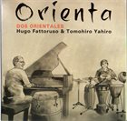 HUGO FATTORUSO Hugo Fattoruso, Tomohiro Yahiro, Dos Orientales : Orienta album cover