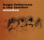HUGO FATTORUSO Hugo Fattoruso Y Rey Tambor : Emotivo album cover