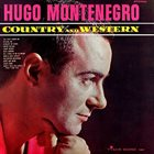HUGO MONTENEGRO Country and Western album cover