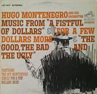 HUGO MONTENEGRO Music From 'A Fistful Of Dollars', 'For A Few Dollars More' & 'The Good, The Bad And The Ugly' album cover
