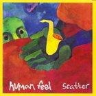 HUMAN FEEL Scatter album cover