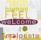 HUMAN FEEL Welcome to Malpesta album cover