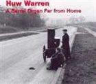 HUW WARREN A Barrel Organ far from Home album cover