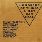 HUW WARREN Hundreds of Things a Boy Can Make album cover