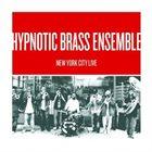 HYPNOTIC BRASS ENSEMBLE New York City Live album cover