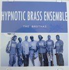 HYPNOTIC BRASS ENSEMBLE The Brothas album cover