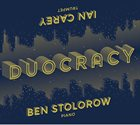 IAN CAREY Ian Carey & Ben Stolorow: Duocracy album cover