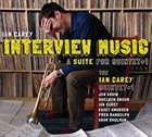 IAN CAREY Interview Music album cover