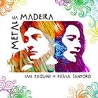 IAN FAQUINI Ian Faquini / Paula Santoro : Metal Na Madeira album cover