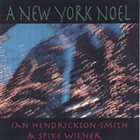 IAN HENDRICKSON-SMITH A New York Noel (with  Spike Wilner) album cover