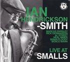 IAN HENDRICKSON-SMITH Live At Smalls album cover