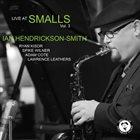 IAN HENDRICKSON-SMITH Live At Smalls Vol.3 album cover