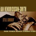 IAN HENDRICKSON-SMITH Still Smokin' album cover