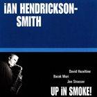IAN HENDRICKSON-SMITH Up In Smoke! album cover