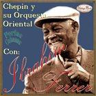 IBRAHIM FERRER Chepin Y Su Orquesta Oriental Con Ibrahim Ferrer album cover