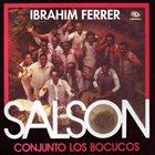 IBRAHIM FERRER Ibrahim Ferrer - Conjunto Los Bocucos : Salsón album cover