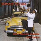 IDRIS ACKAMOOR Idris Ackamoor Ensemble With Chico Freeman : Homage to Cuba album cover