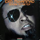 IDRIS MUHAMMAD Boogie To The Top album cover