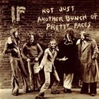 IF Not Just Another Bunch Of Pretty Faces album cover