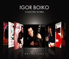 IGOR BOIKO Anthology - Collected Works album cover