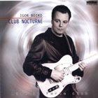 "IGOR BOIKO Club Nocturne - Live at ""Forte"" club album cover"