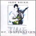 IGOR BOIKO Time of Inspiration album cover