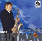 IGOR BUTMAN Nostalgie album cover