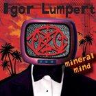 IGOR LUMPERT Mineral Mind album cover