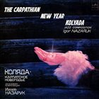 IGOR NAZARUK The Carpathian New Year Kolyada album cover