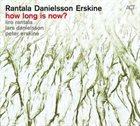 IIRO RANTALA Iiro Rantala Lars Danielsson Peter Erskine : How Long Is Now? album cover
