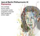 IIRO RANTALA Jazz at Berlin Philharmonic IX : Pannonica album cover