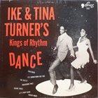 IKE AND TINA TURNER Ike & Tina Turner's Kings Of Rhythm Dance album cover