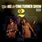 IKE AND TINA TURNER The Ike & Tina Turner Show - Vol. 2 (aka Ooh Poo Pah Doo) album cover