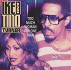 IKE AND TINA TURNER Too Much Woman For One Man album cover