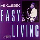 IKE QUEBEC Easy Living album cover