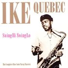IKE QUEBEC Swing Hi Swing Lo album cover