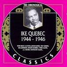 IKE QUEBEC The Chronological Classics: Ike Quebec 1944-1946 album cover