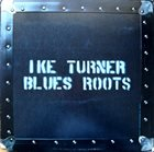 IKE TURNER Blues Roots album cover