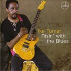 IKE TURNER Risin' With The Blues album cover