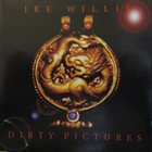 IKE WILLIS Dirty Pictures album cover