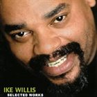 IKE WILLIS Selected Works album cover