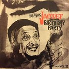 ILLINOIS JACQUET Birthday Party album cover