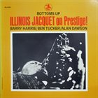 ILLINOIS JACQUET Bottoms Up - Illinois Jacquet On Prestige! album cover