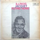 ILLINOIS JACQUET Flying Home album cover