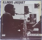 ILLINOIS JACQUET God Bless My Solo album cover