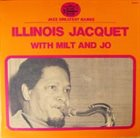 ILLINOIS JACQUET Illinois Jacquet With Milt And Jo album cover