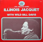 ILLINOIS JACQUET Illinois Jacquet With Wild Bill Davis (aka I Giganti Del Jazz Vol. 80) album cover