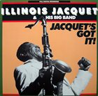 ILLINOIS JACQUET Jacquet's Got It! album cover
