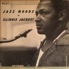 ILLINOIS JACQUET Jazz Moods album cover