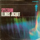 ILLINOIS JACQUET Spectrum album cover